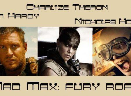 """A distanza di trent'anni torna nelle sale Mad Max con il nuovo """"Fury Road"""""""