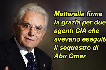 Mattarella peggio di Napolitano: grazia 2 agenti CIA
