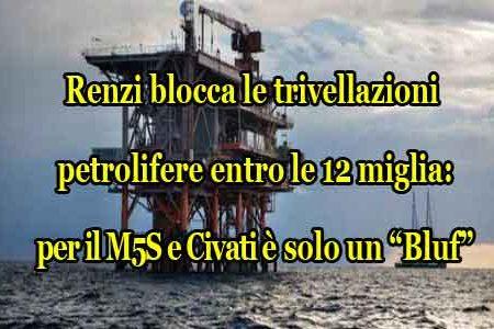 Stop alle trivellazioni: Renzi ci ripensa ma…