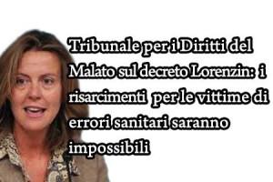 Tribunale per i Diritti del Malato sul decreto Lorenzin: risarcimenti impossibili