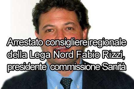 Arrestato Fabio Rizzi Consigliere regionale della lega nord