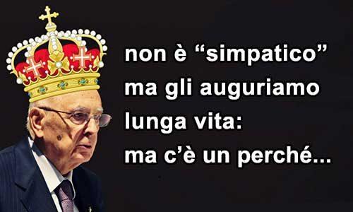 """Napolitano non è """"simpatico"""", ma gli auguriamo lunga vita: ecco perché…"""
