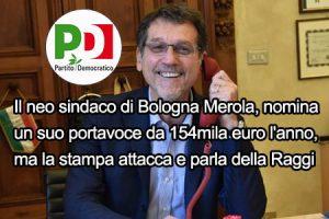 Tutti addosso alla Raggi mentre a Bologna il neo sindaco nomina un portavoce da 154mila euro l'anno