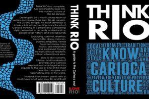 """Rio de Janeiro, arriva """"THINK RIO,"""" la prima guida per capire lo spirito, il folklore e lo stile di vita della città"""