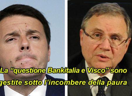 Visco e BANKITALIA: la sceneggiata di Renzi e PD per non pagare il conto