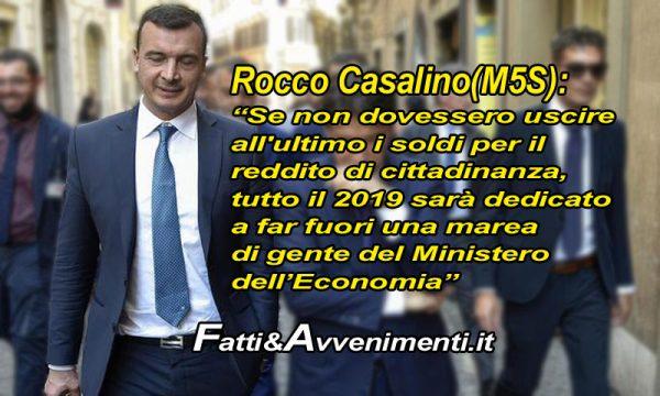 """Reddito di Cittadinanza, Casalino(M5S): """"Se non trovano i soldi faremo fuori chi sta al Ministero"""", Ecco perchè ha ragione"""
